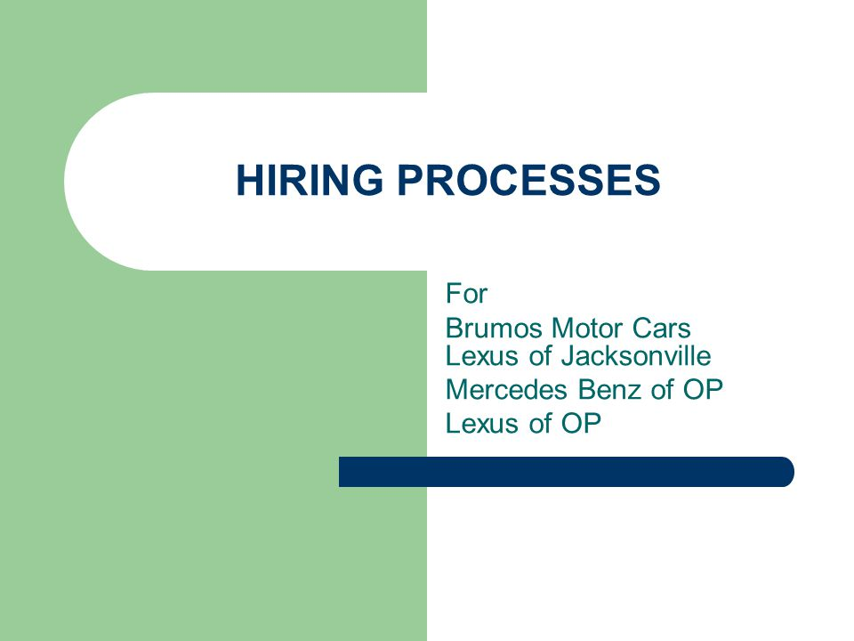 Hiring processes for brumos motor cars lexus of for Brumos mercedes benz