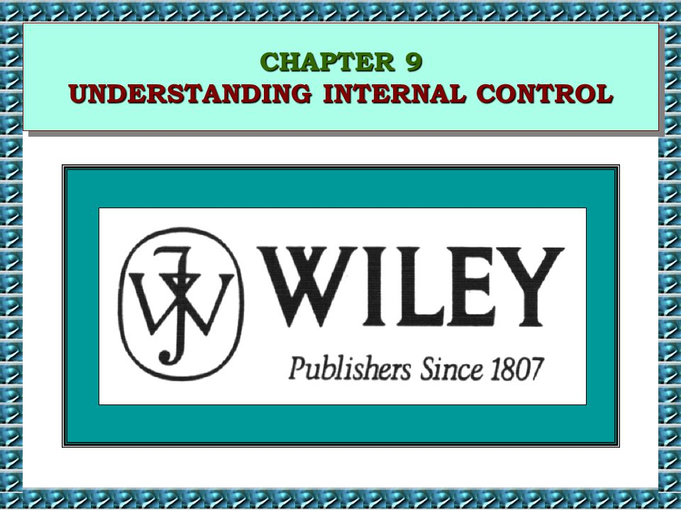 CHAPTER 9 UNDERSTANDING INTERNAL CONTROL