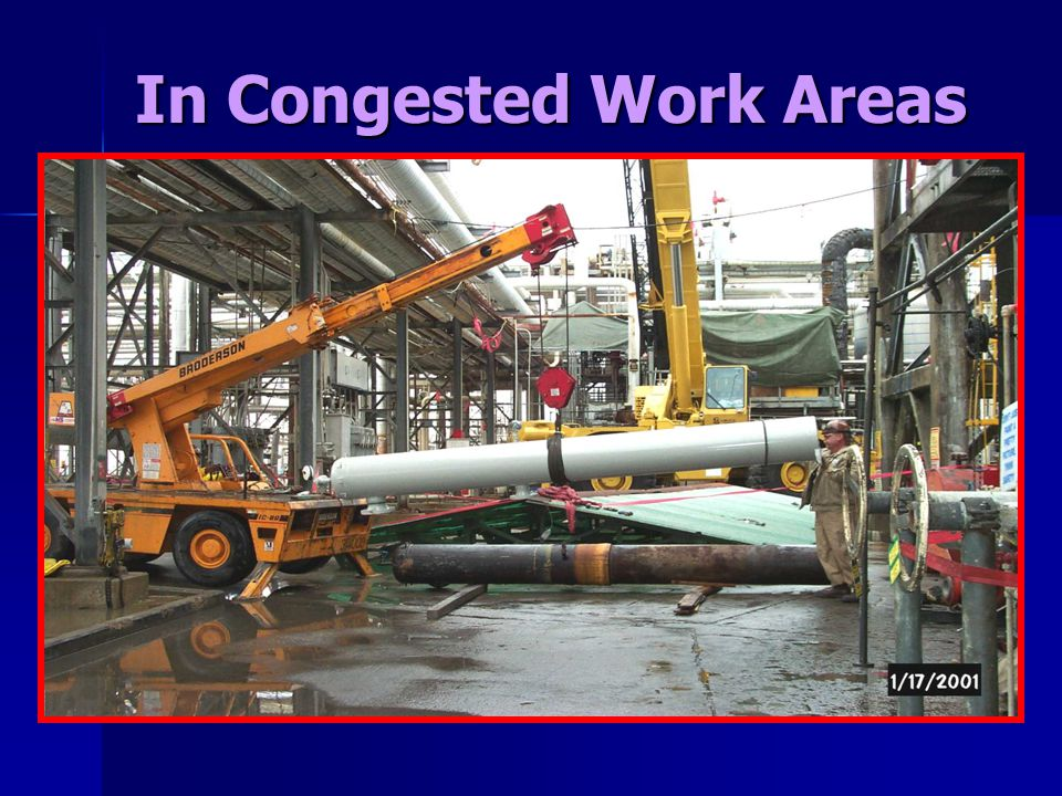 In Congested Work Areas
