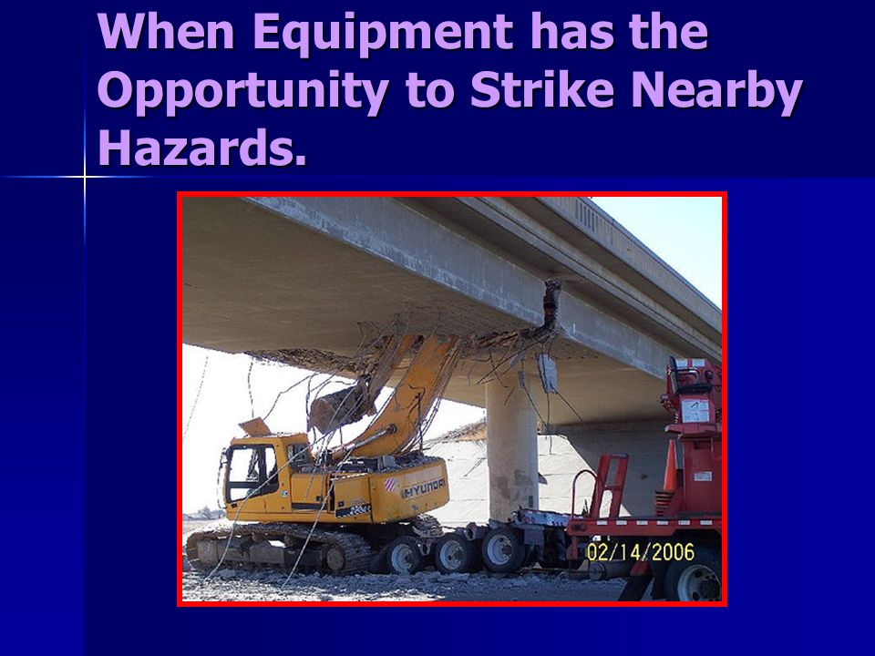 When Equipment has the Opportunity to Strike Nearby Hazards.