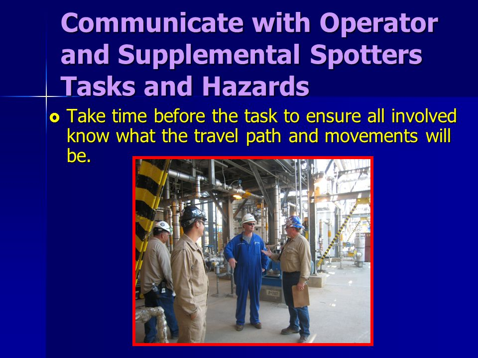 Communicate with Operator and Supplemental Spotters Tasks and Hazards
