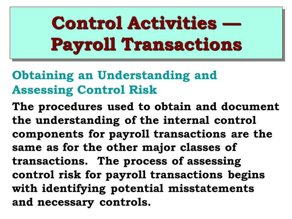 potential misstatements tests of controls payroll Internal control [questions and provide a basis for identifying types of potential misstatements, (2) in performing tests of controls.