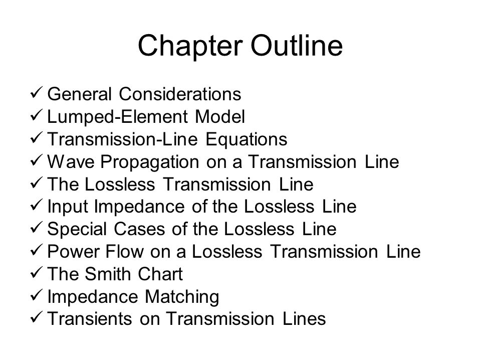 Chapter Outline General Considerations Lumped-Element Model