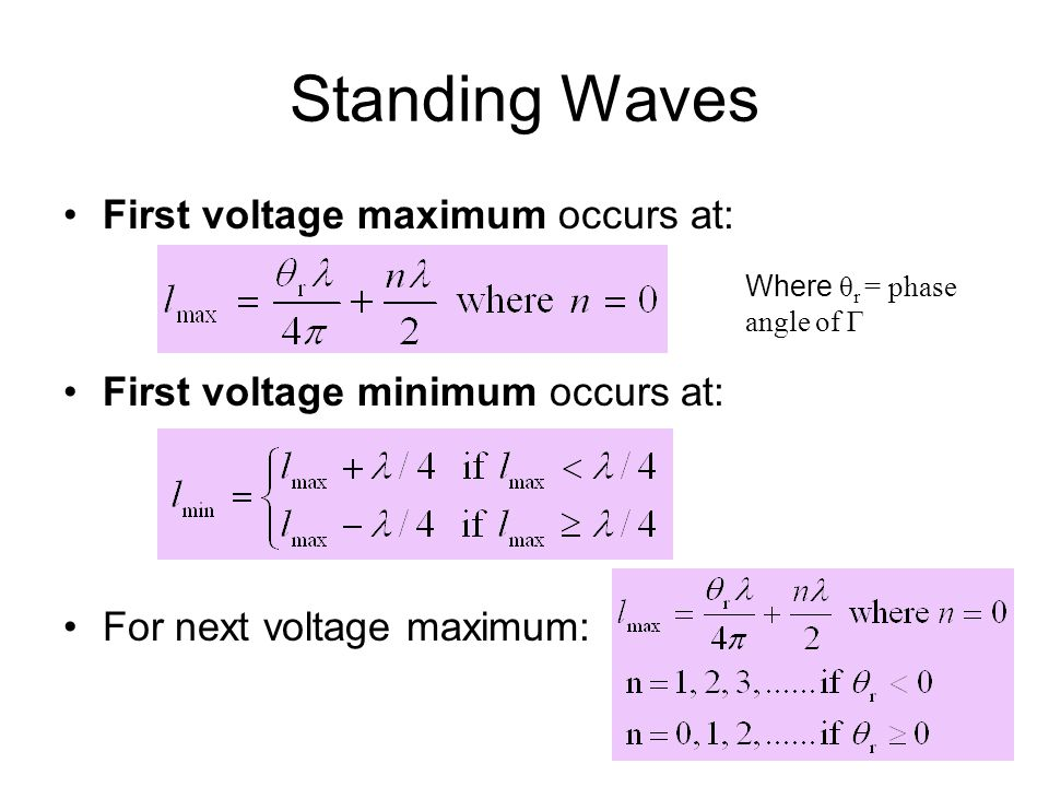 Standing Waves First voltage maximum occurs at: