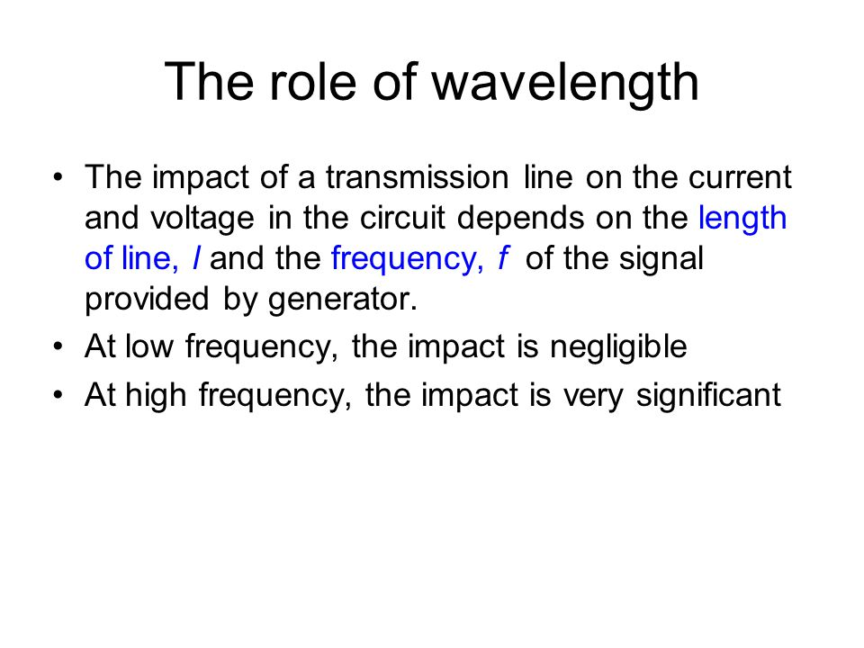 The role of wavelength