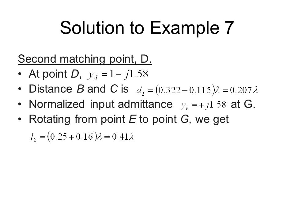 Solution to Example 7 Second matching point, D. At point D,