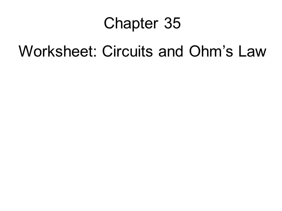 Worksheet: Circuits and Ohm's Law