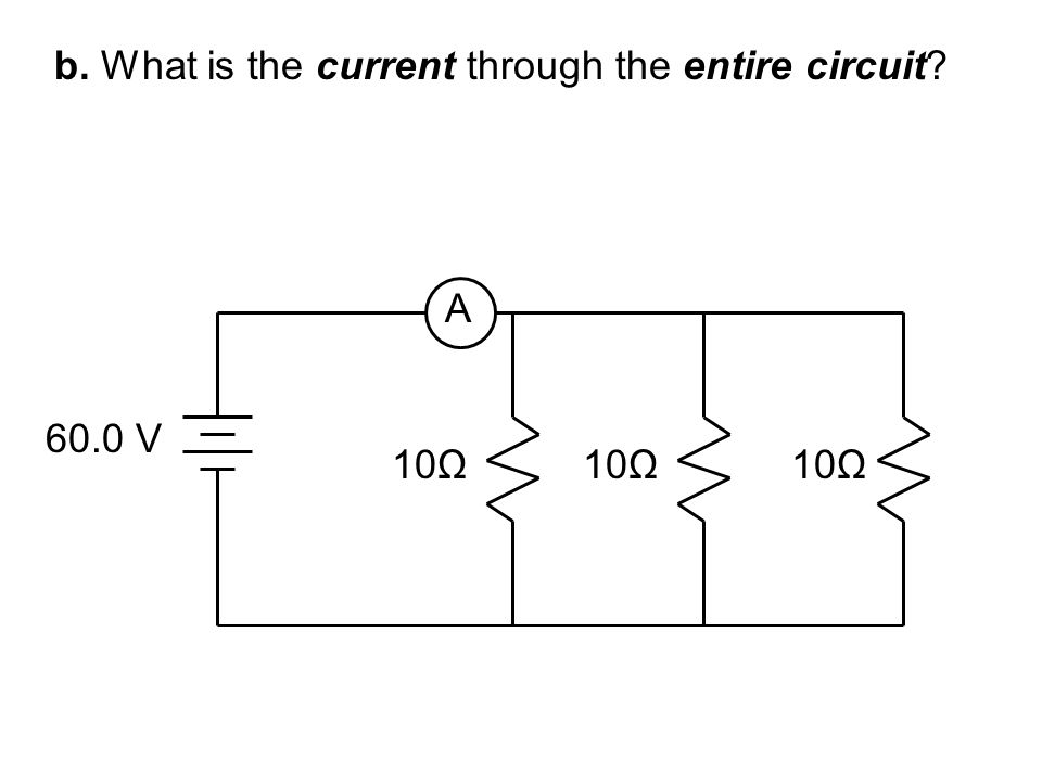 b. What is the current through the entire circuit