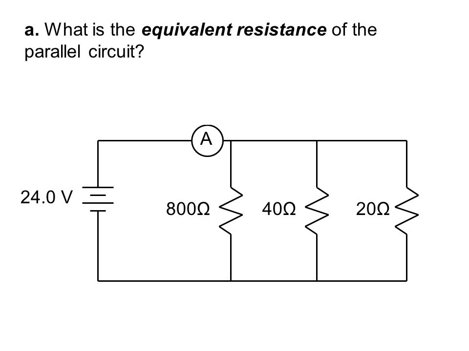 a. What is the equivalent resistance of the