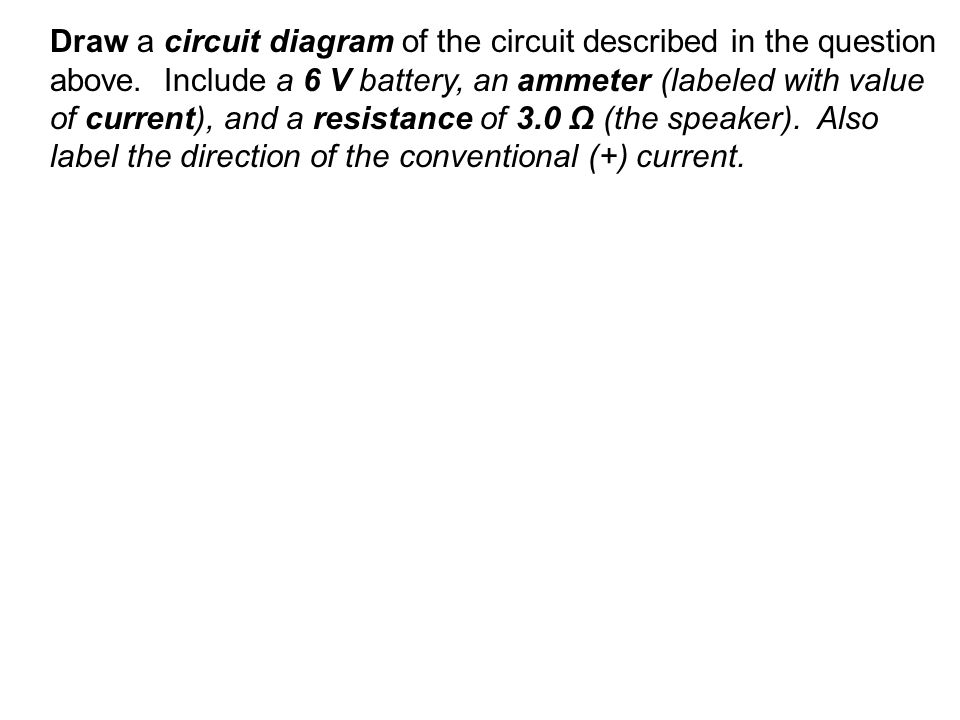 Draw a circuit diagram of the circuit described in the question above