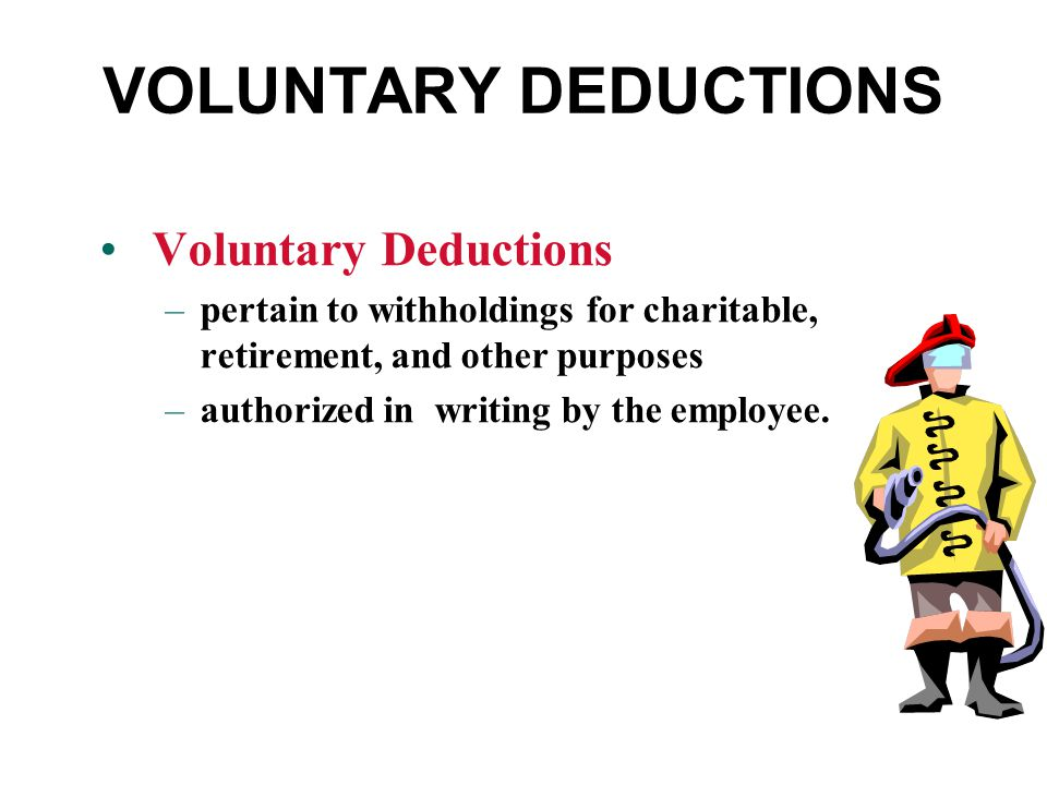 VOLUNTARY DEDUCTIONS Voluntary Deductions