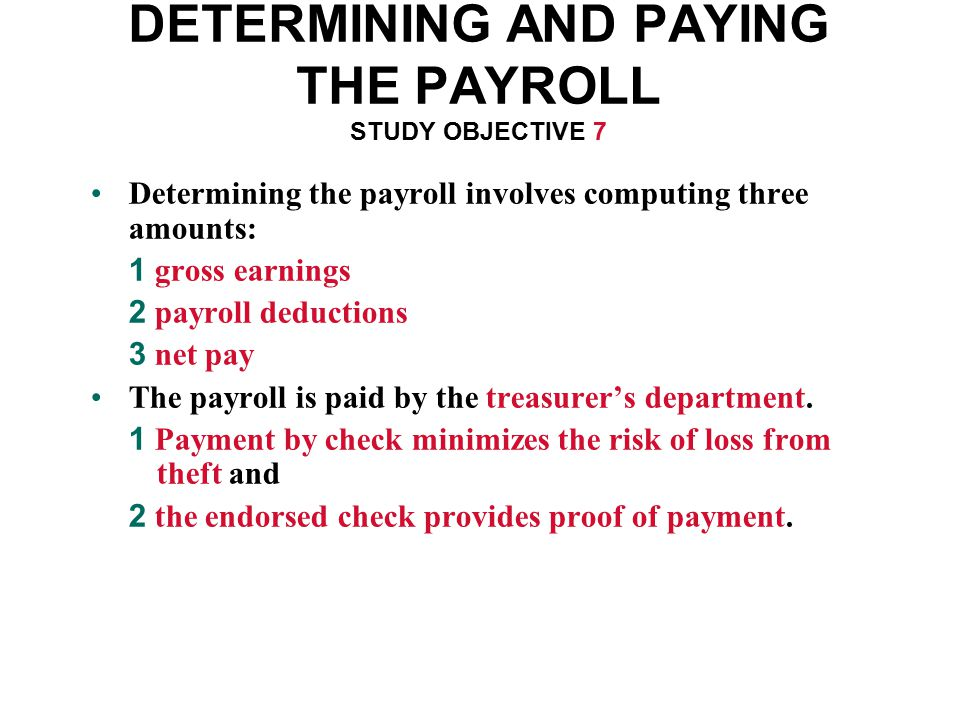 DETERMINING AND PAYING THE PAYROLL STUDY OBJECTIVE 7