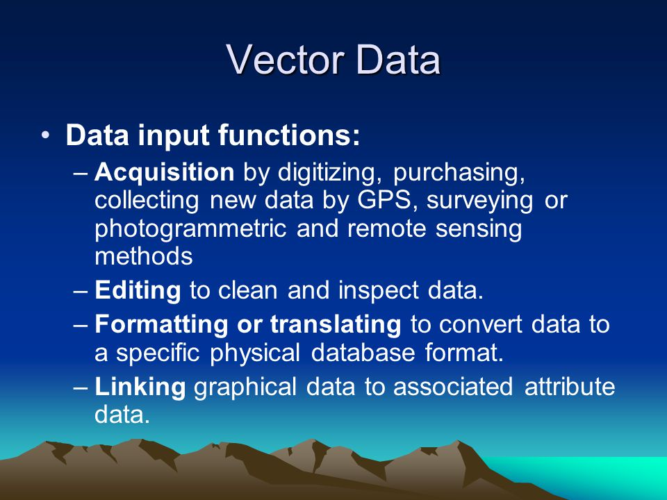 Vector Data Data input functions: