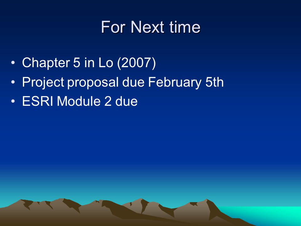 For Next time Chapter 5 in Lo (2007) Project proposal due February 5th