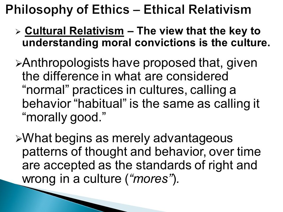 ethical relativism and cannibalism Individual and cultural relativism dr dave yount ethical, it is if culture b cultures have accepted cannibalism, slavery, sexism.