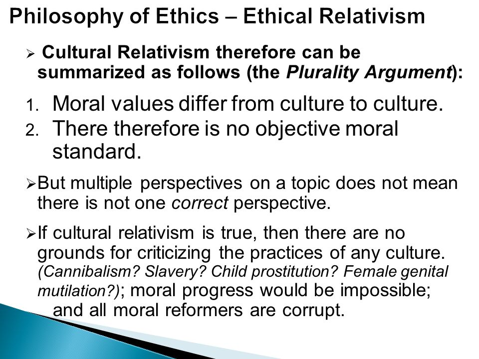 philosophical implications of cultural relativism Philosophical implications of cultural relativism philosophical position of cultural relativism is best more about problems with cultural relativism in.