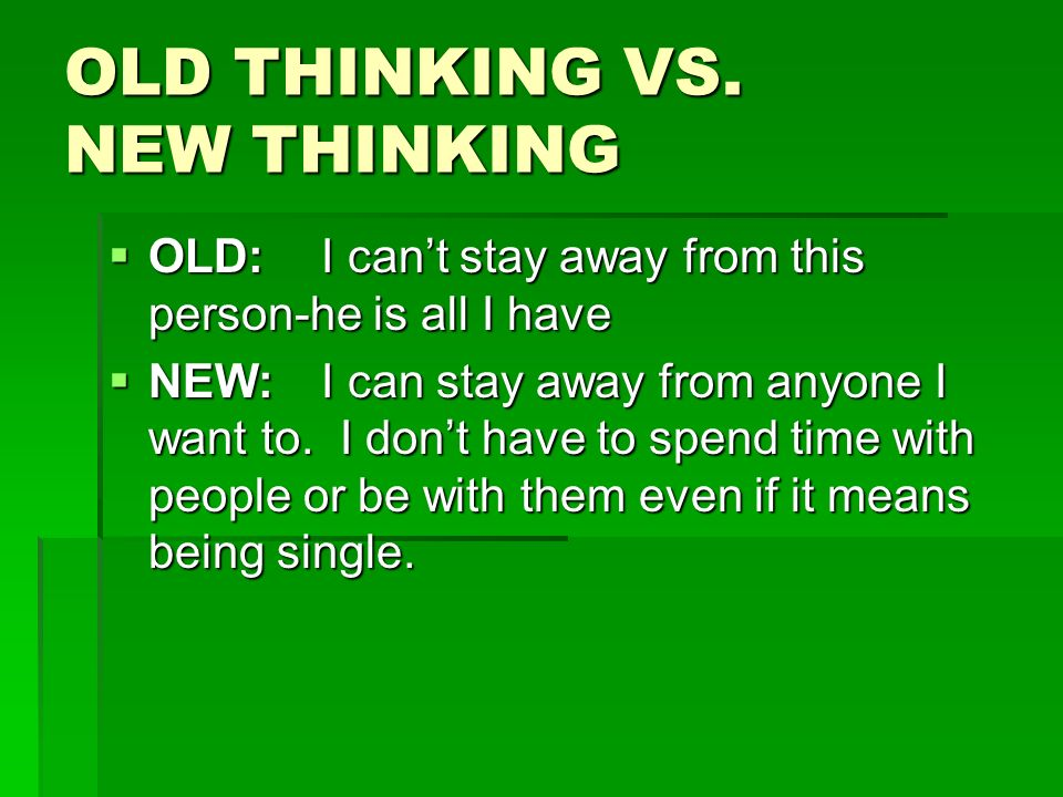 OLD THINKING VS. NEW THINKING