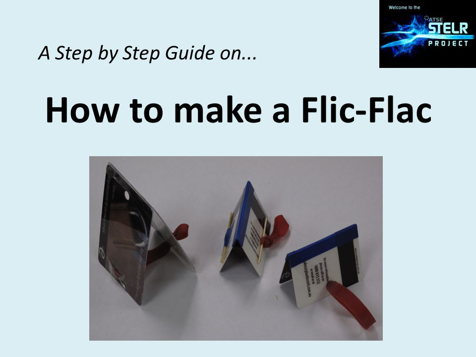 A Step by Step Guide on    How to make a Flic-Flac
