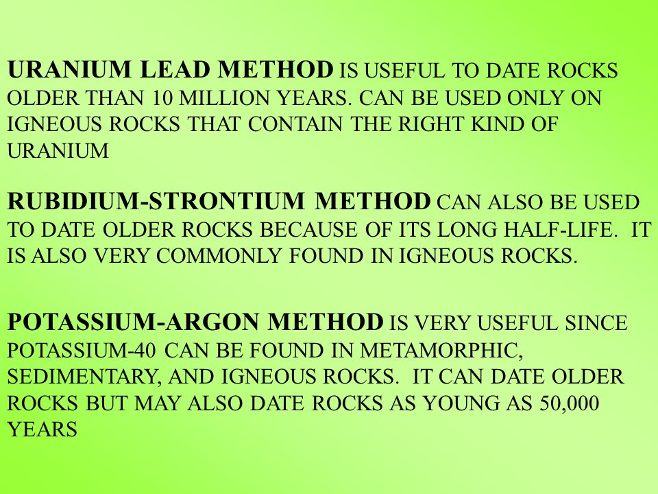 uranium dating used Uranium series dating this method relies on the steady decay of uranium and thorium into lead _________________ can be used for objects between a few hundred and half a million years old depending on the method used to measure the uranium the accuracy of this method can vary from 1%-10% of the actual age.