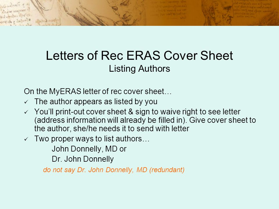 eras recommendation letter cover sheet The eras fellowships process begins with a request for an eras fellowships token a unique identifier visit the eras fellowships applicant web site for detailed information about each of the steps in the application complete the request for letter of recommendation/cover sheet and provide it to your letter writer.