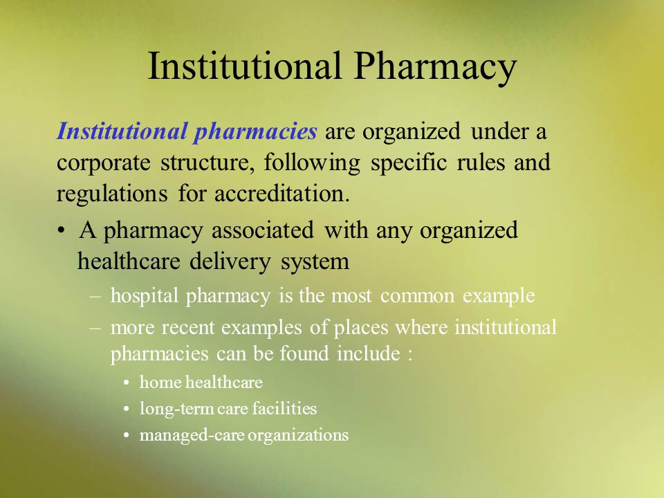 institutional pharmacy setting Do i want to work in a retail pharmacy or an institutional pharmacy you may have already asked yourself this question in the course of your pharmacy technician training.