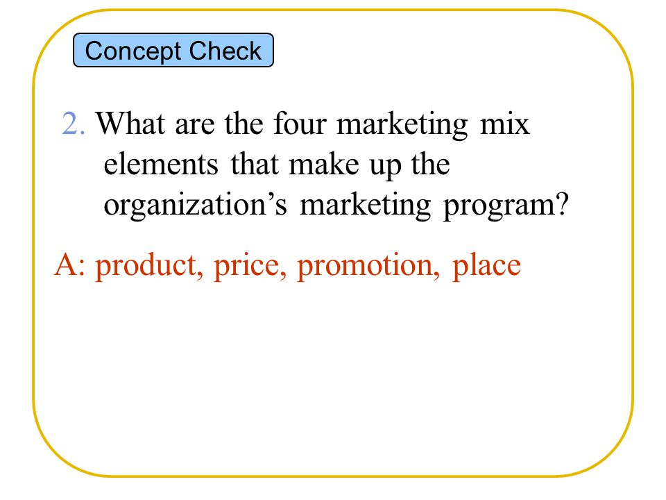 A: product, price, promotion, place