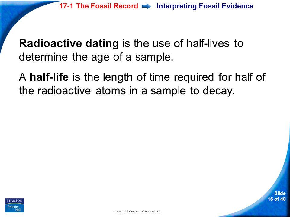 How do scientist use radioactive dating to approximate a fossil's age