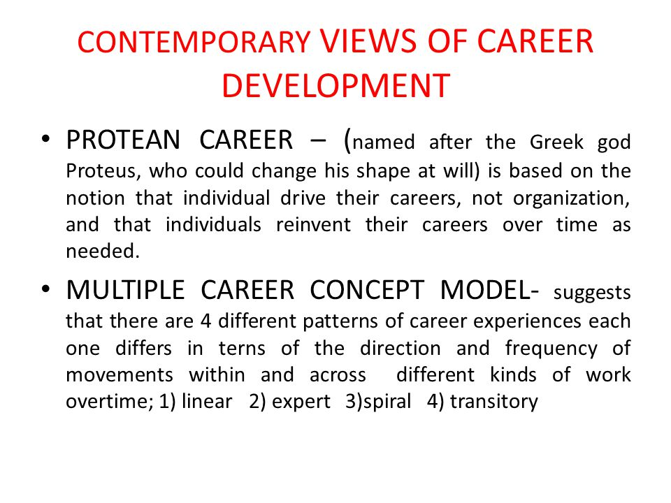 """traditional and protean careers The term """"protean career"""" was first coined in 1976 by douglas tim hall in his book, careers in organizations the word """"protean"""" comes from the mythical greek sea god """"proteus,"""" who was best known for 1) predicting and foretelling the future and 2) his versatility and adaptability to acclimate himself to successfully meet and thrive."""