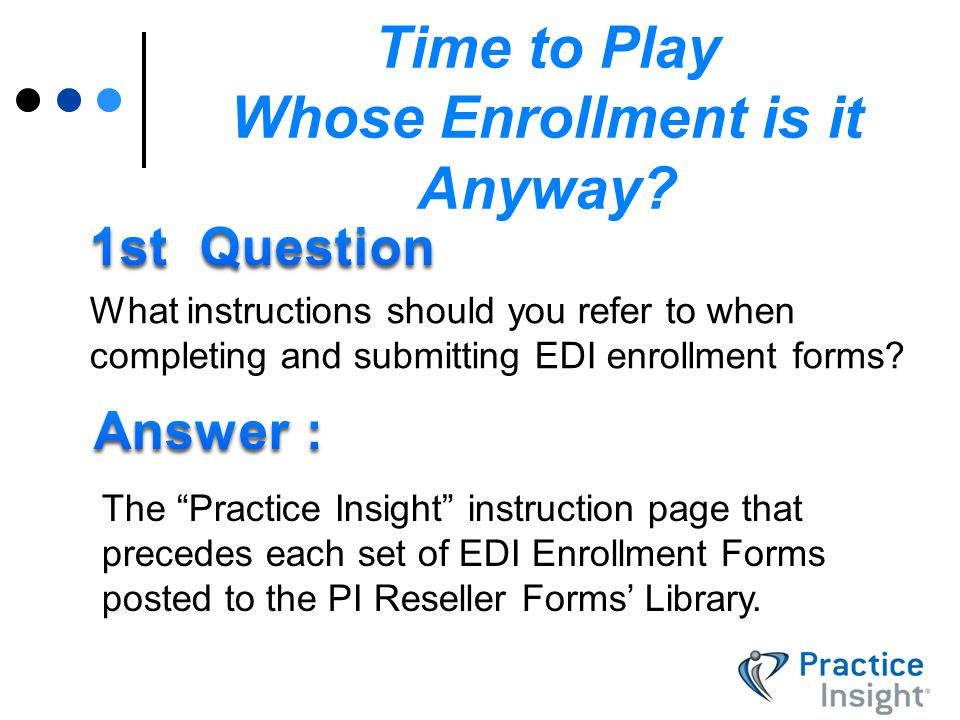 EDI Enrollment Webinar for Practice Insight Authorized Resellers ...