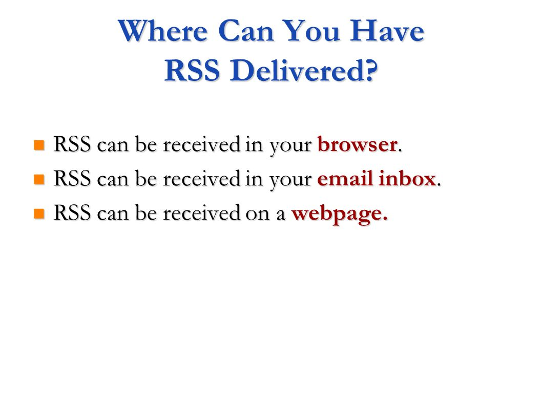 Where Can You Have RSS Delivered