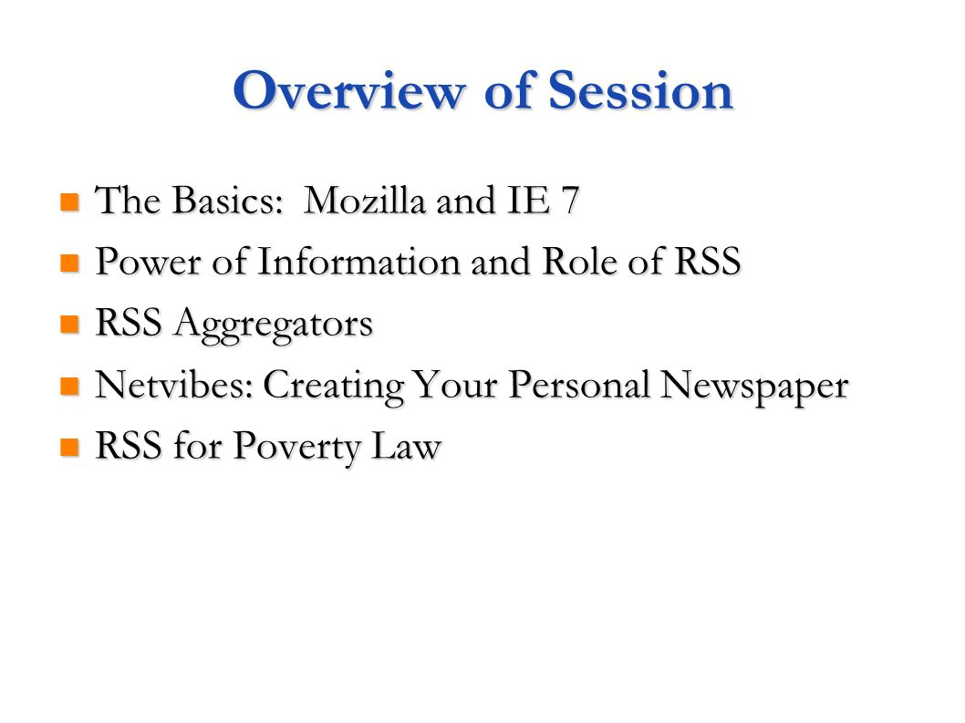 Overview of Session The Basics: Mozilla and IE 7