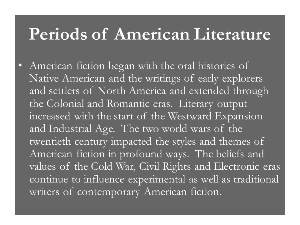 themes in early american literature Recurring themes in early native american literature include the importance of religious ritual and belief, pride in heritage, memory of the old ways with a mingling of these with the ways of the white man, the pain of change, and the loss of dignity.