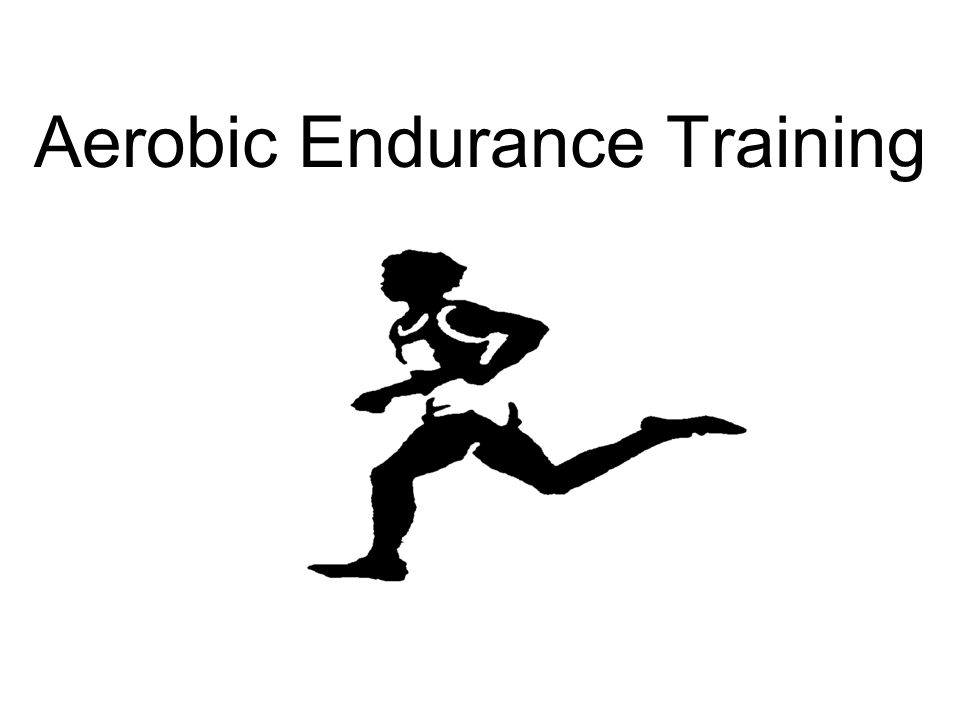 aerobic endurance training ppt video online download. Black Bedroom Furniture Sets. Home Design Ideas
