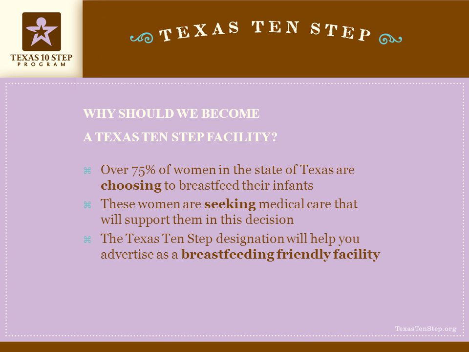 WHY SHOULD WE BECOME A TEXAS TEN STEP FACILITY