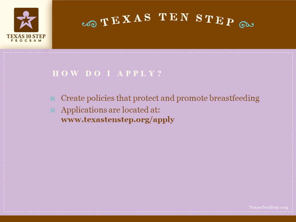 How do I apply. Create policies that protect and promote breastfeeding.