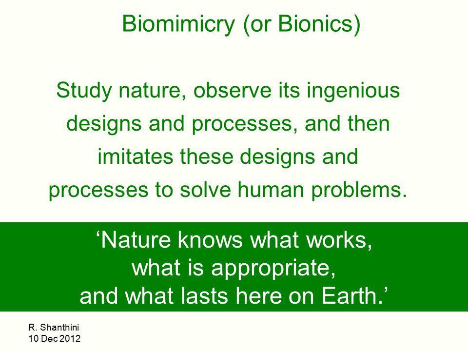 Biomimicry (or Bionics)