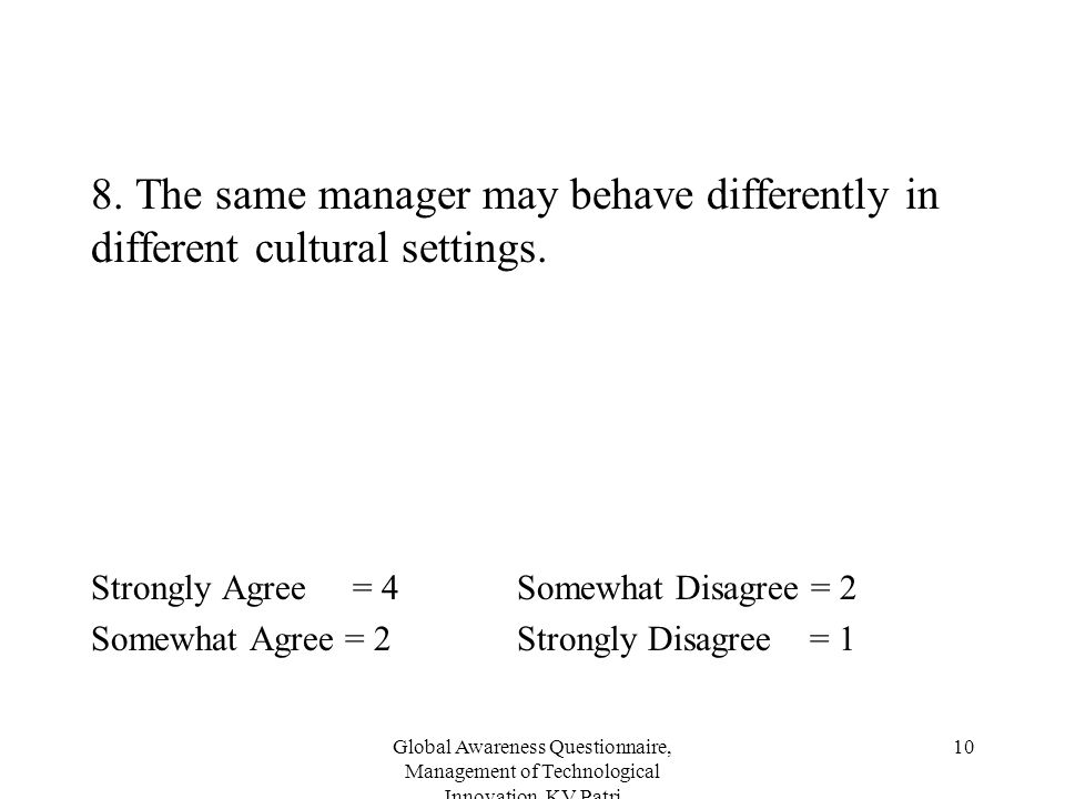 8. The same manager may behave differently in different cultural settings.