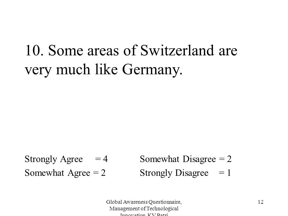 10. Some areas of Switzerland are very much like Germany.