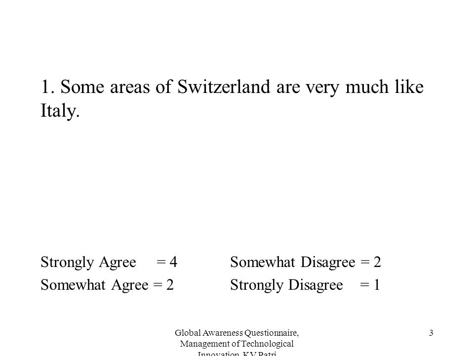 1. Some areas of Switzerland are very much like Italy.