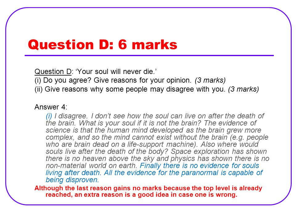 Question D: 6 marks Question D: 'Your soul will never die.'