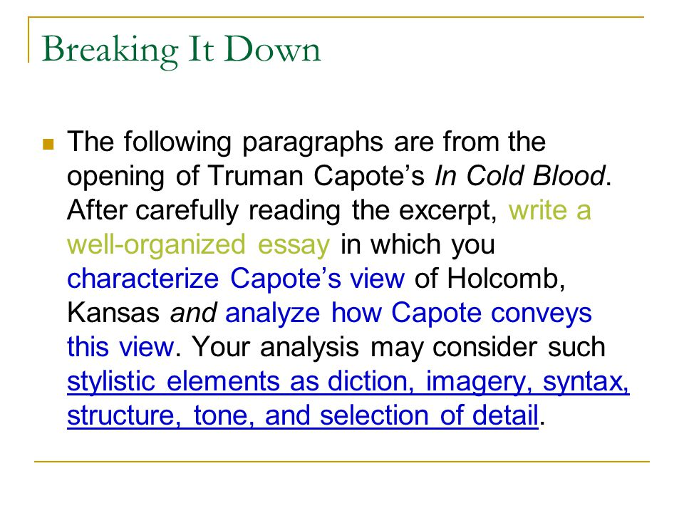 truman capote rhetorical analysis Rhetorical analysis of truman capote truman capote rhetorical analysis sample essays, in his creative nonfiction novel, in cold blood, truman capote expresses his view of the people of holcombe as being.