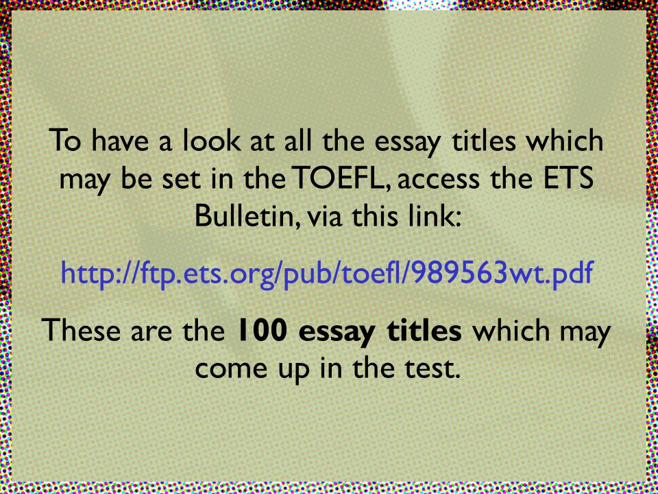 writing section integrated task independent task essay planning  these are the 100 essay titles which come up in the test