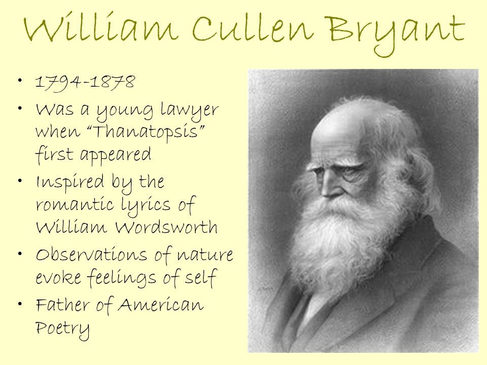 william cullen bryant biography essay Thanatopsis theme essay introductions essay for you william cullen bryant  quotes  and juliet literary analysis wikipedia william cullen bryant gravesite.
