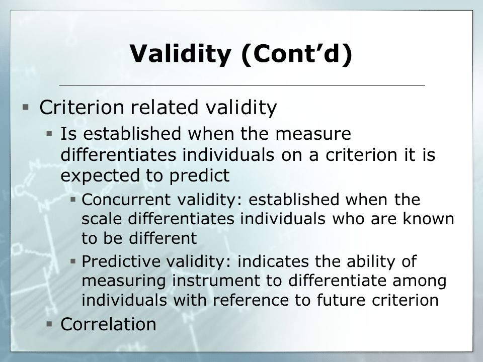 Validity (Cont'd) Criterion related validity