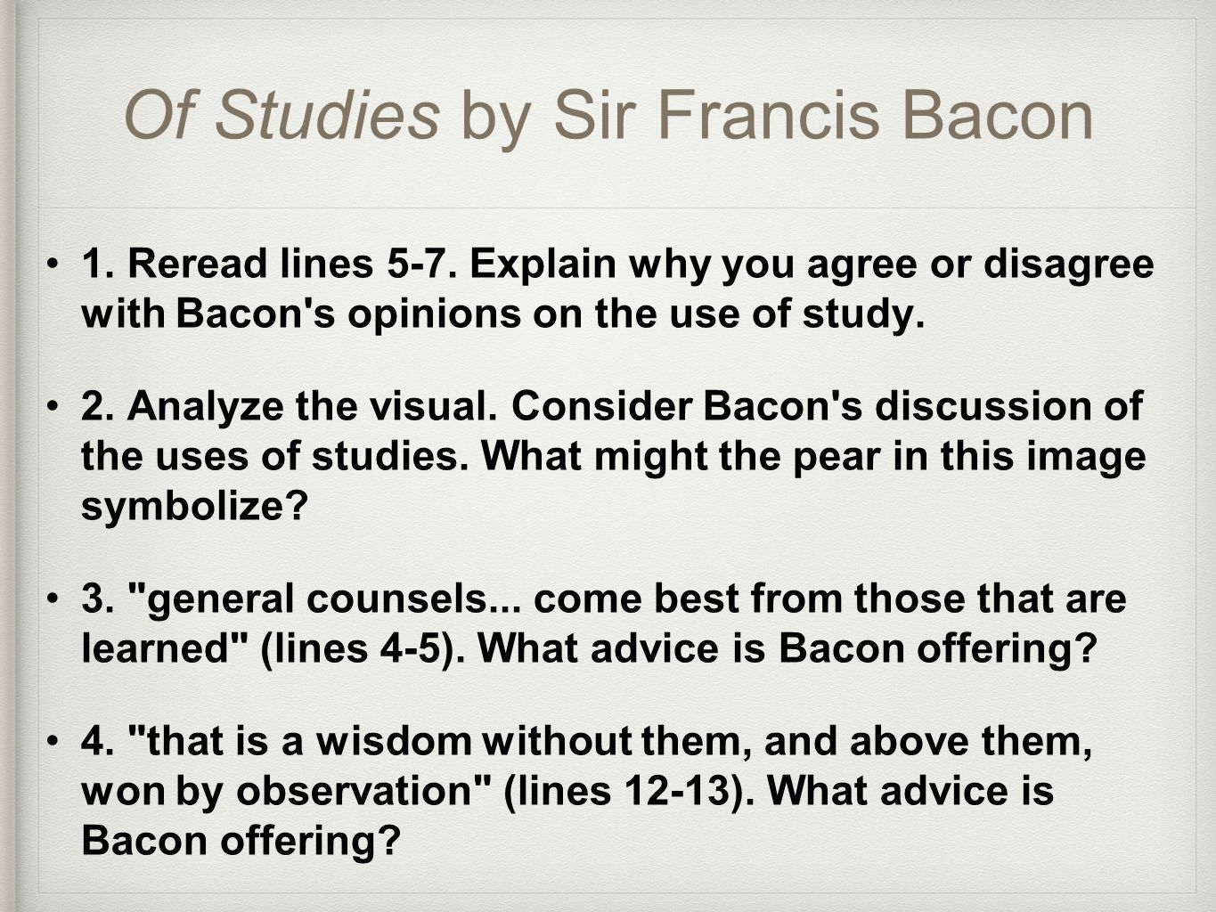 "essays francis bacon literature Thematically, francis bacon's essays typically deal with universal themes  announced in their titles: ""of adversity,"" ""of beauty,"" and ""of death"" are a few  bacon."