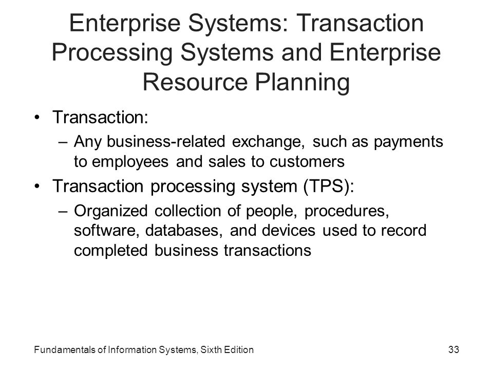 Enterprise Systems: Transaction Processing Systems and Enterprise Resource Planning