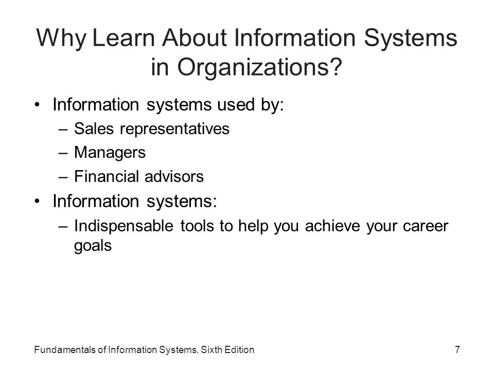 Why Learn About Information Systems in Organizations