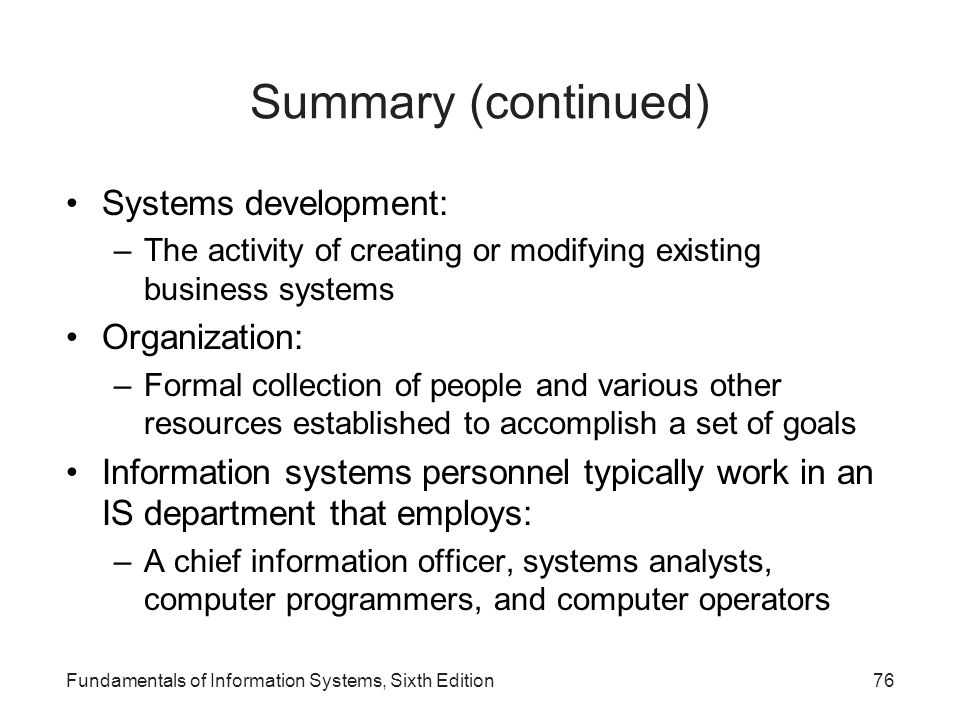 Summary (continued) Systems development: Organization: