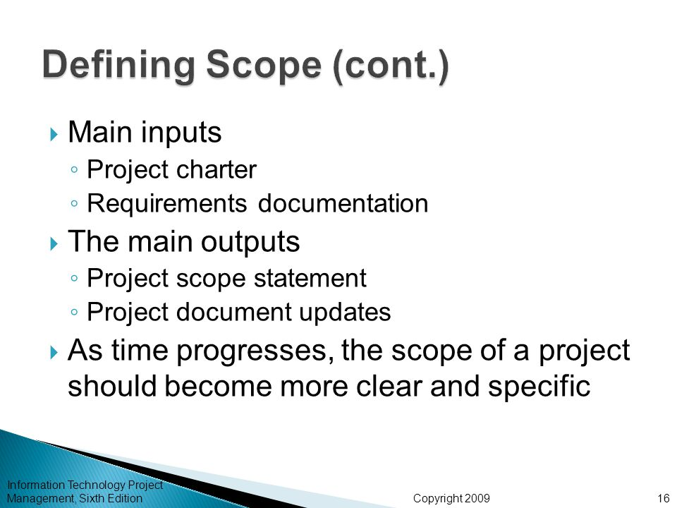 Defining Scope (cont.) Main inputs The main outputs