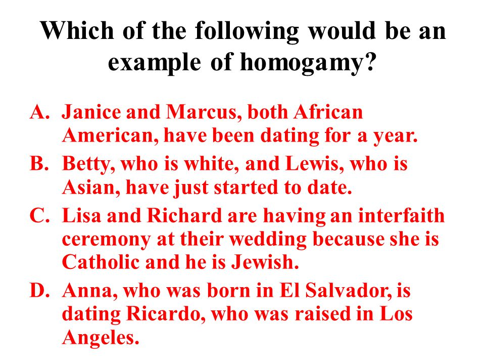 Which of the following would be an example of homogamy